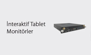 İnteraktif Tablet - Monitörler