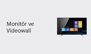 Monitör ve Videowall